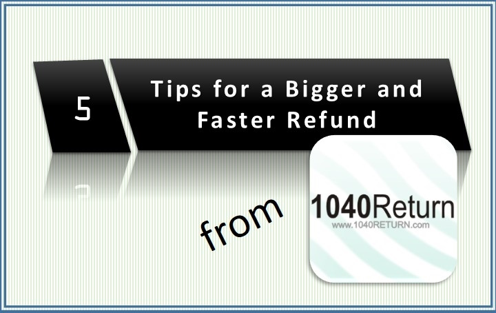 5 Tips Bigger And Faster Refund 1040return File 1040 1040ez