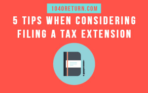 Five tips when considering filing a tax extension