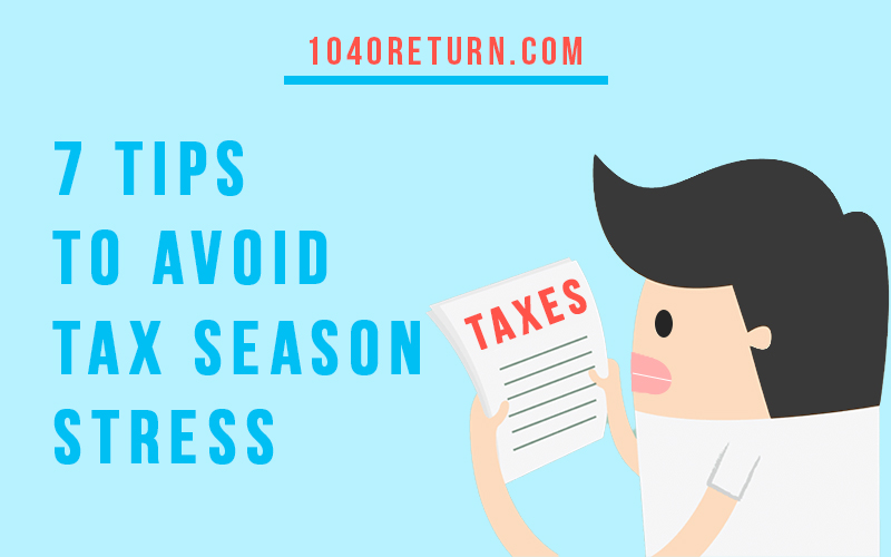 """Cartoon man looking at tax documents with text overlay that says, """"7 tips to avoid tax season stress"""""""