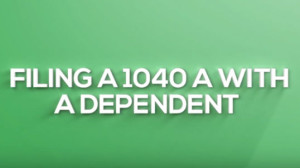 """White text on green background reads, """"Filing a 1040 A With Dependent"""""""